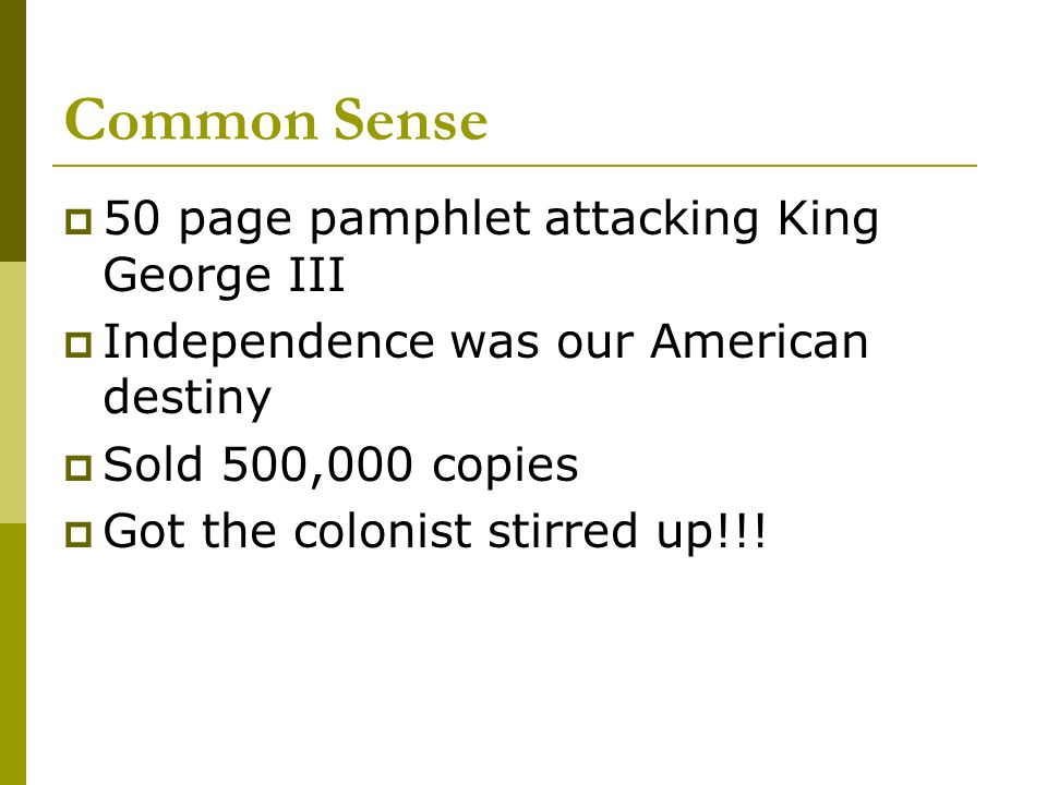 Common Sense 50 page pamphlet attacking King George III