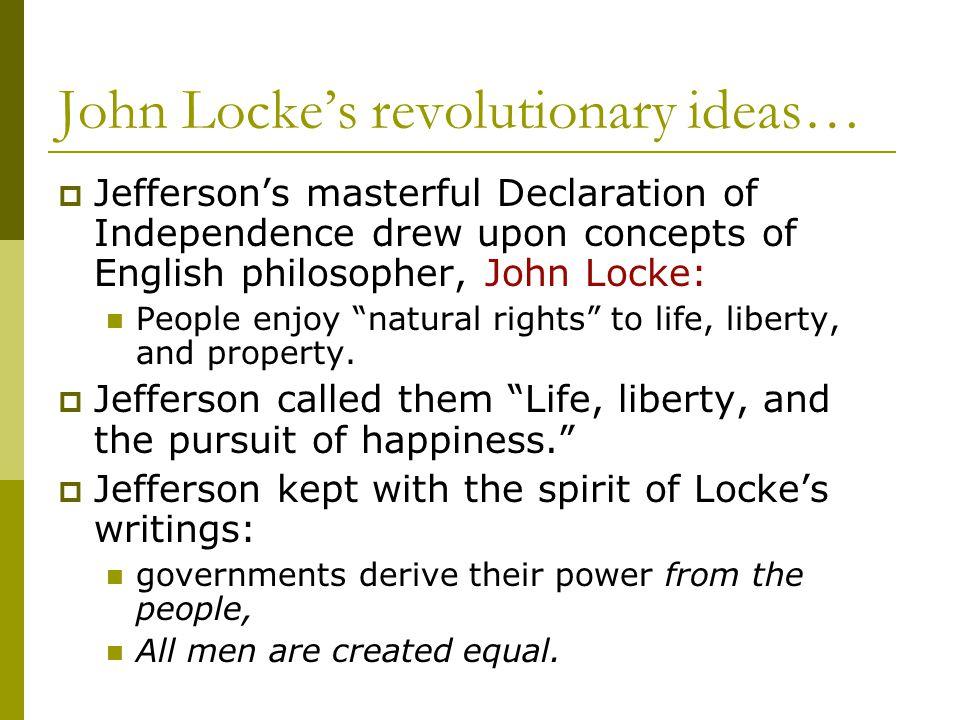 John Locke's revolutionary ideas…