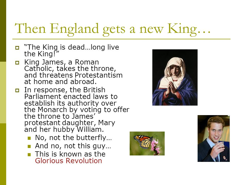 Then England gets a new King…
