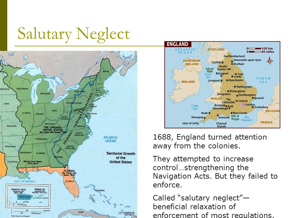 Salutary Neglect 1688, England turned attention away from the colonies.