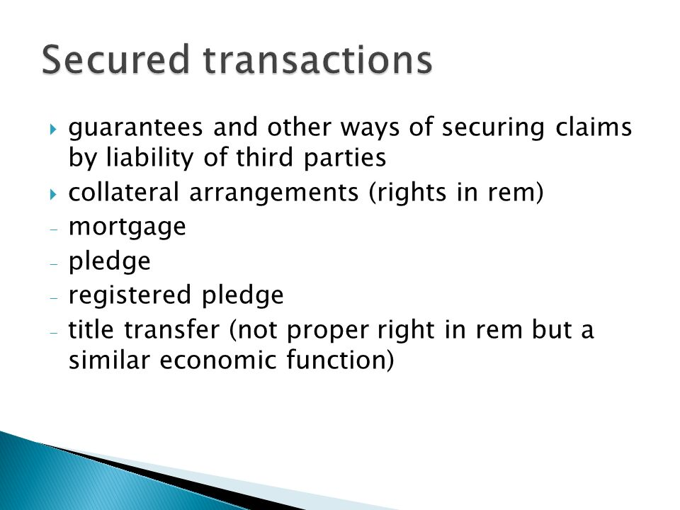 Secured transactions guarantees and other ways of securing claims by liability of third parties. collateral arrangements (rights in rem)