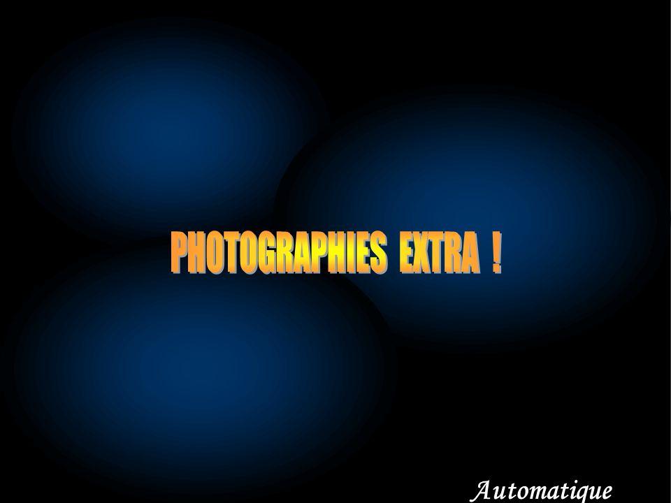 PHOTOGRAPHIES EXTRA ! Automatique