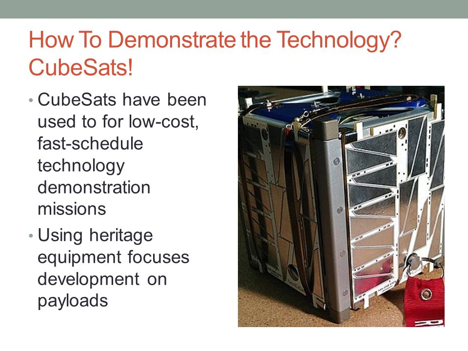 How To Demonstrate the Technology CubeSats!