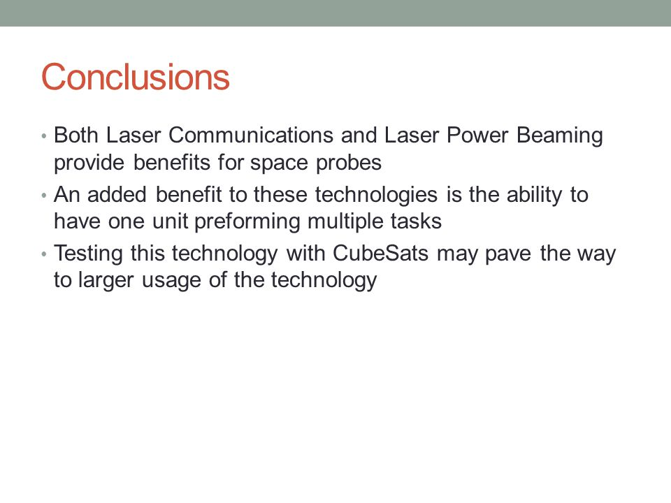 Conclusions Both Laser Communications and Laser Power Beaming provide benefits for space probes.