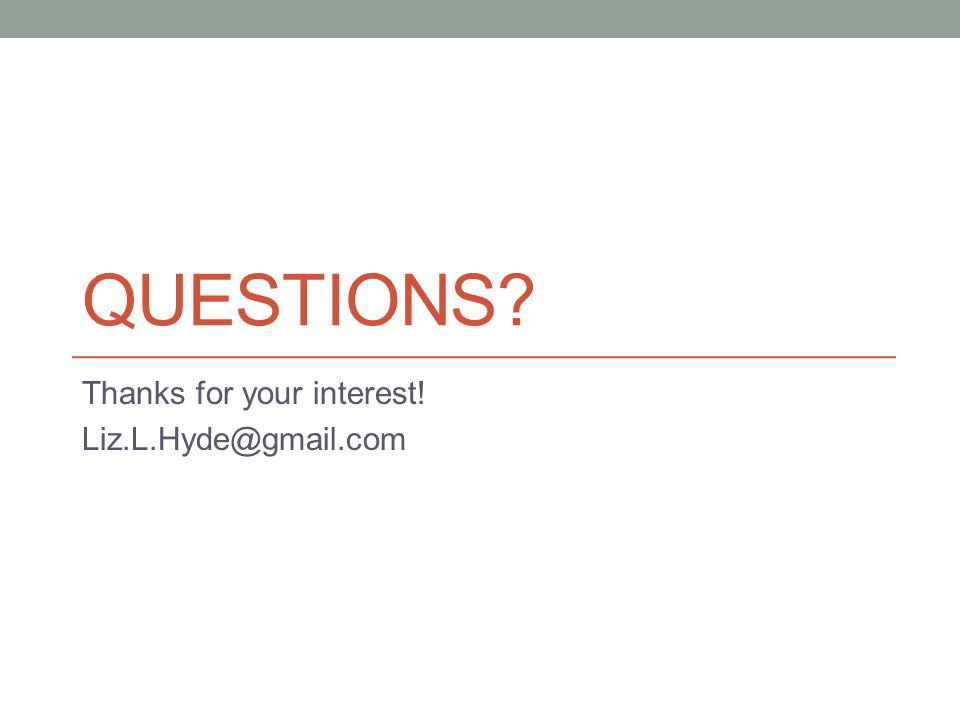 Thanks for your interest! Liz.L.Hyde@gmail.com