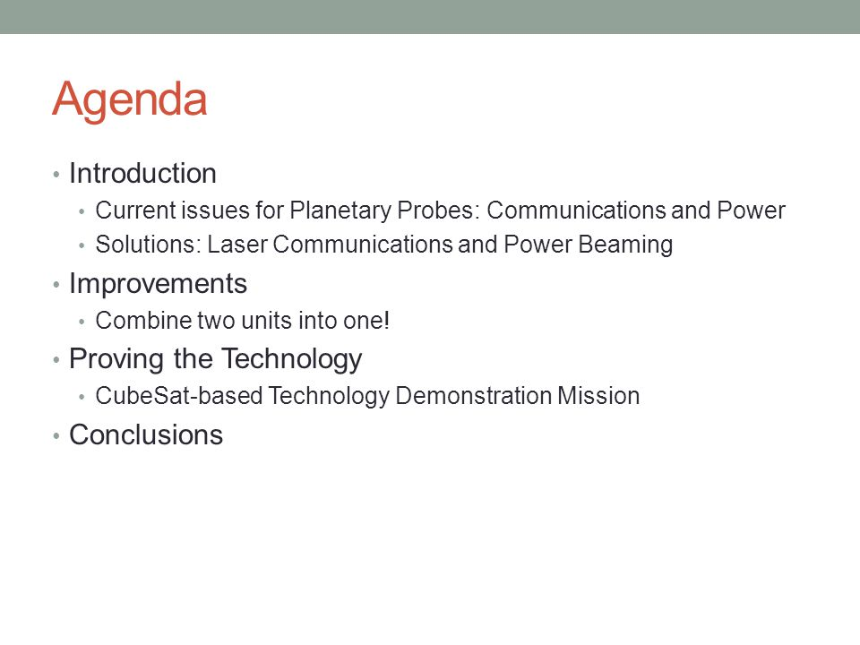 Agenda Introduction Improvements Proving the Technology Conclusions
