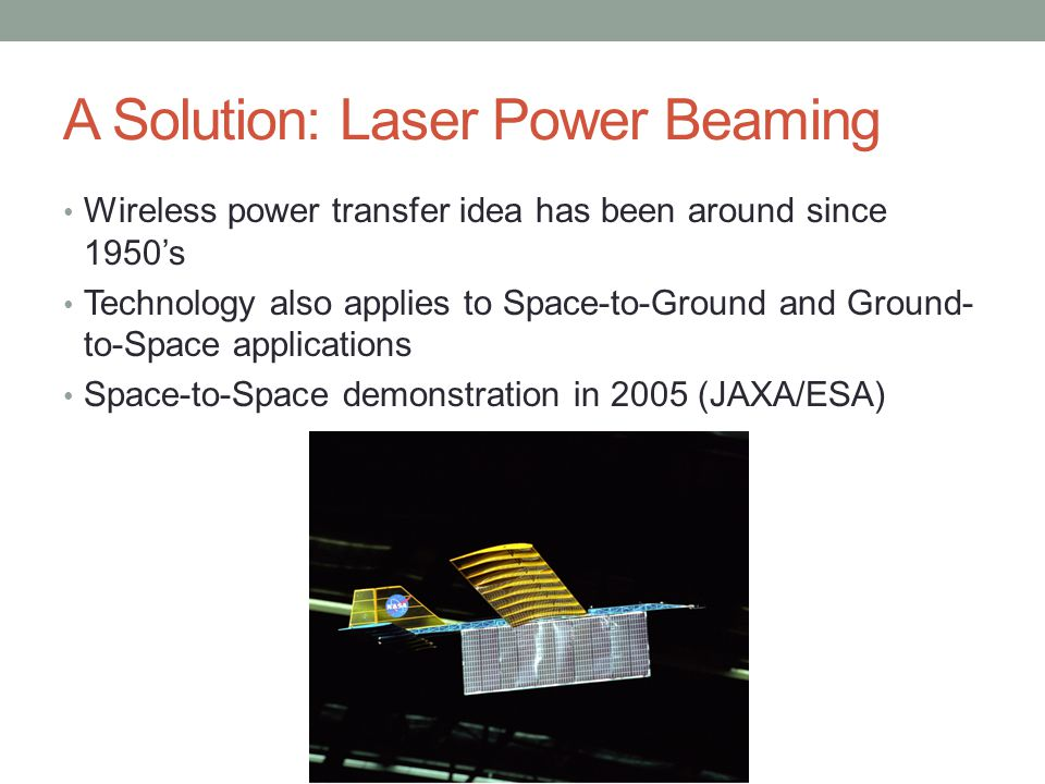 A Solution: Laser Power Beaming