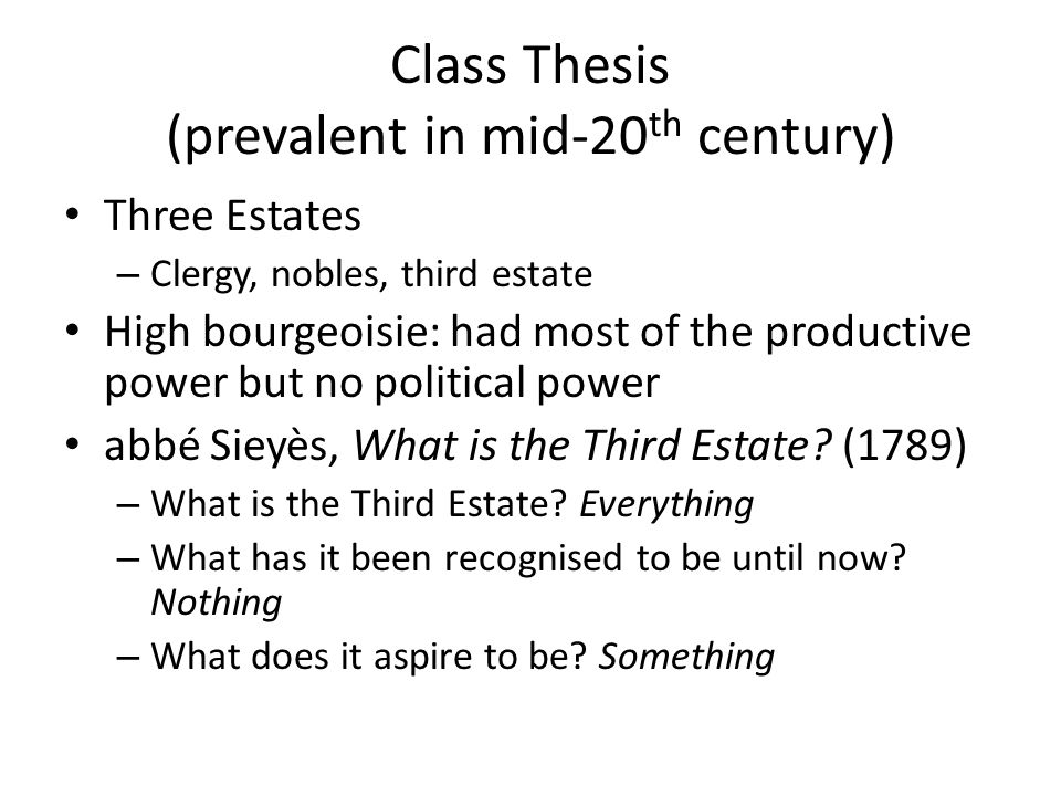 Class Thesis (prevalent in mid-20th century)