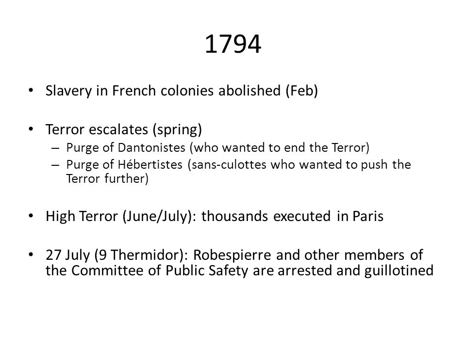 1794 Slavery in French colonies abolished (Feb)