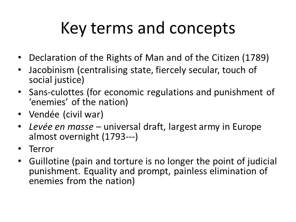 Key terms and concepts Declaration of the Rights of Man and of the Citizen (1789)