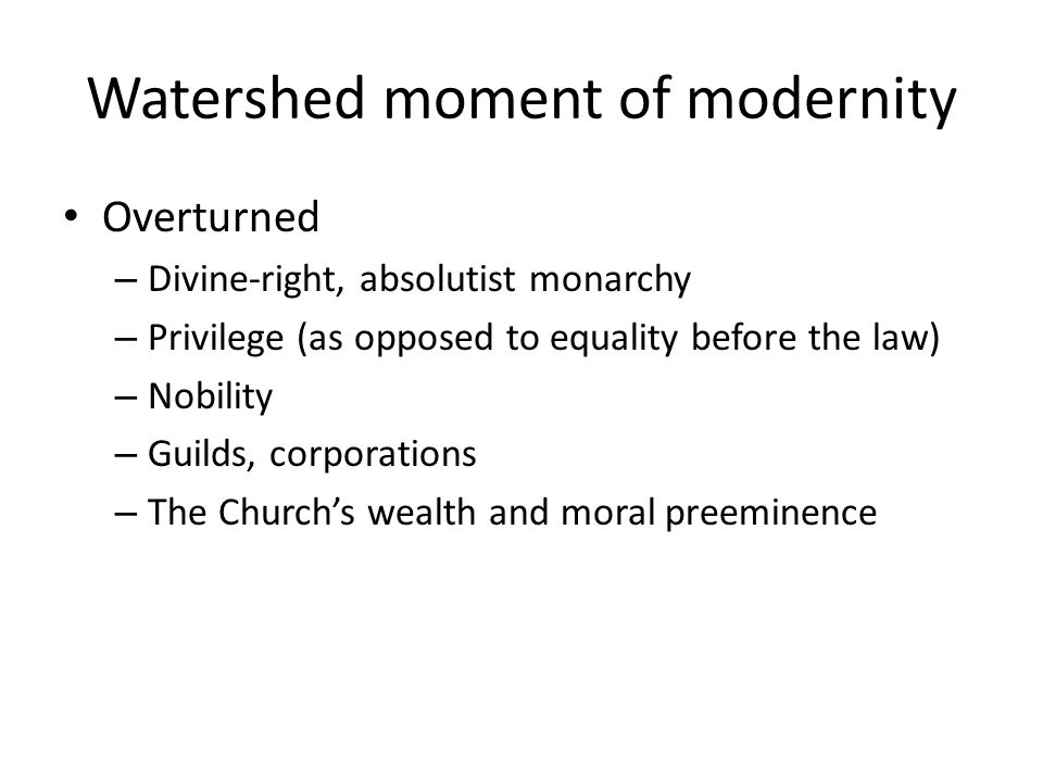 Watershed moment of modernity
