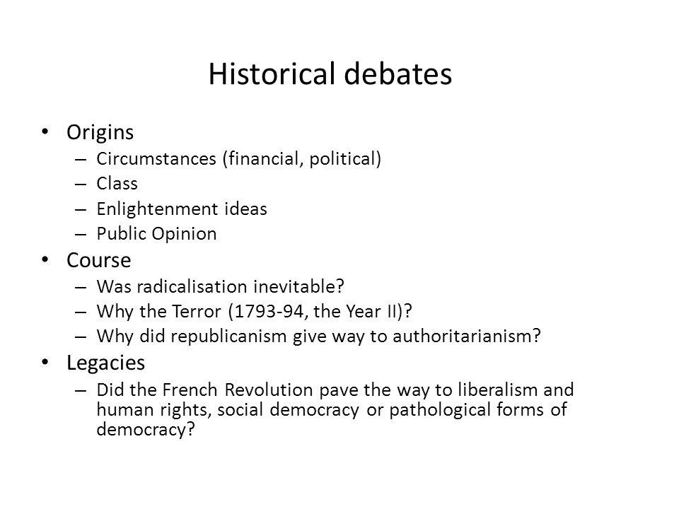 Historical debates Origins Course Legacies