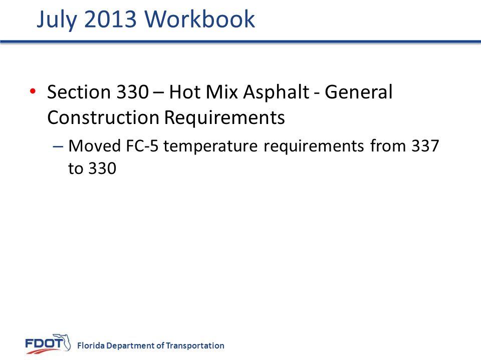 July 2013 Workbook Section 330 – Hot Mix Asphalt - General Construction Requirements.
