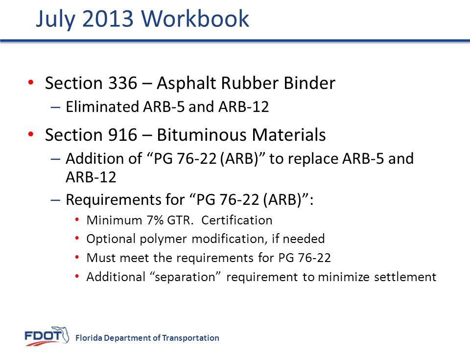 July 2013 Workbook Section 336 – Asphalt Rubber Binder