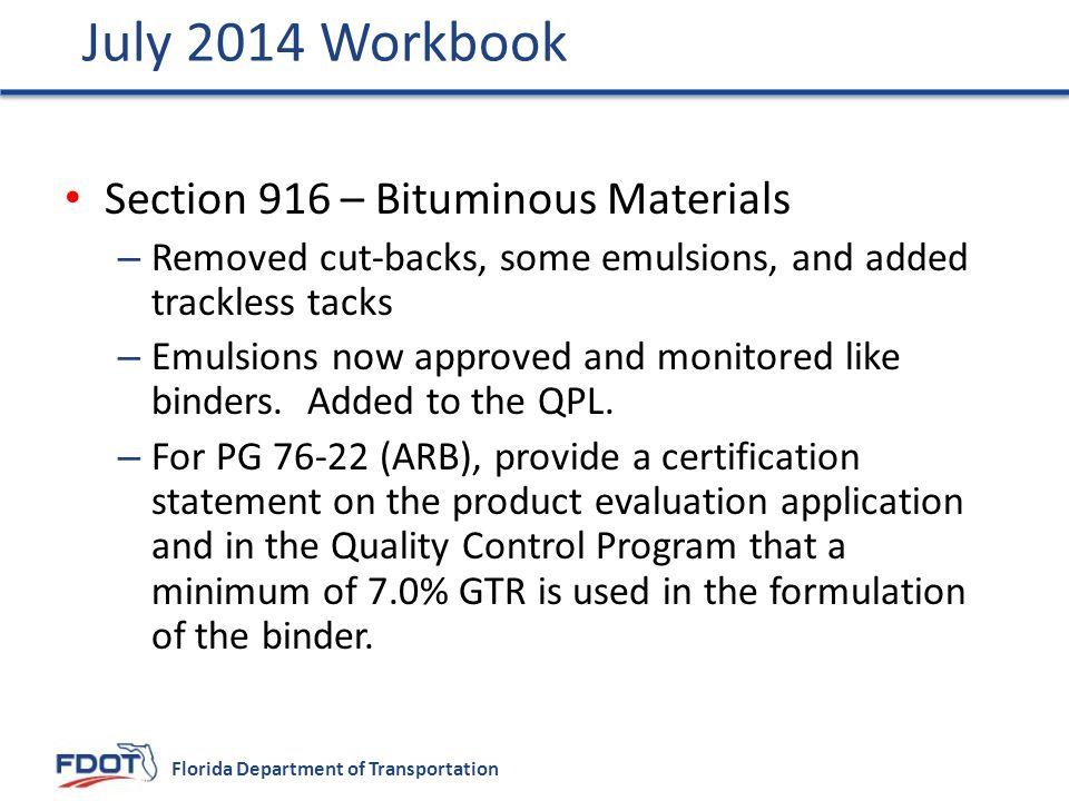 July 2014 Workbook Section 916 – Bituminous Materials