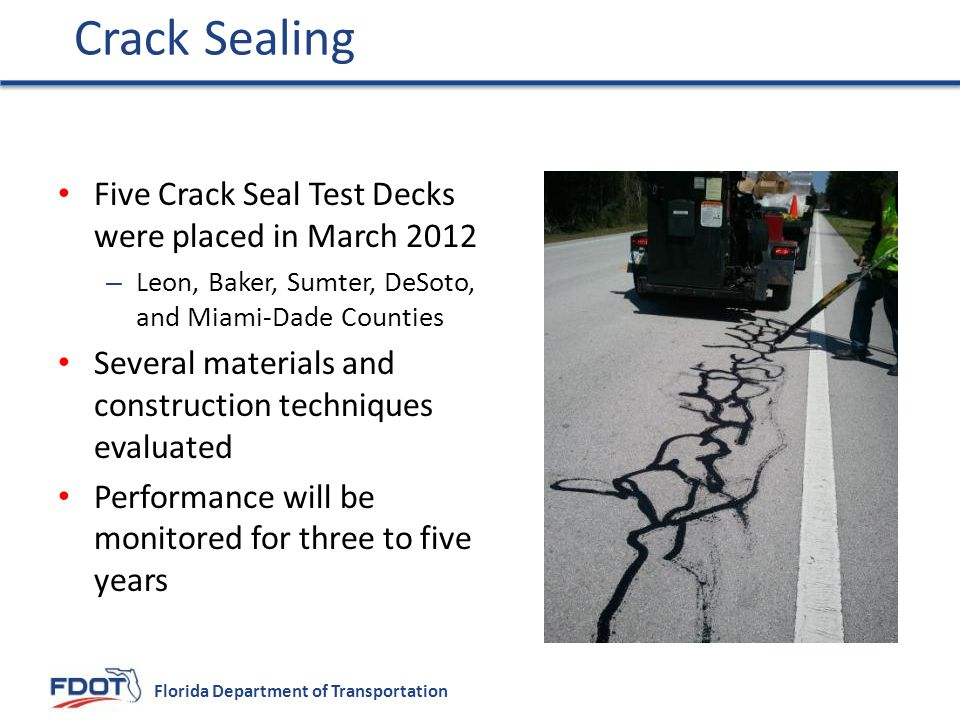 Crack Sealing Five Crack Seal Test Decks were placed in March 2012