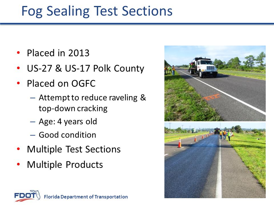 Fog Sealing Test Sections