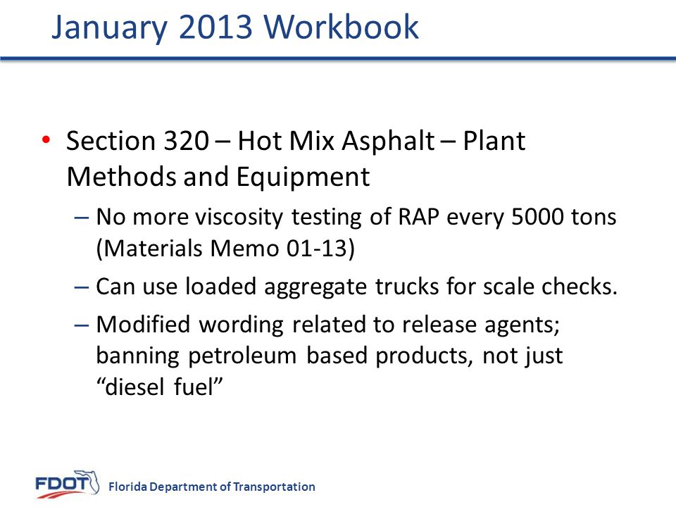 January 2013 Workbook Section 320 – Hot Mix Asphalt – Plant Methods and Equipment.