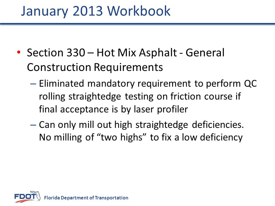 January 2013 Workbook Section 330 – Hot Mix Asphalt - General Construction Requirements.