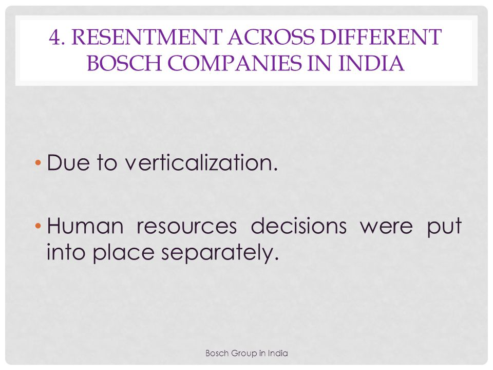4. Resentment across different bosch companies in india