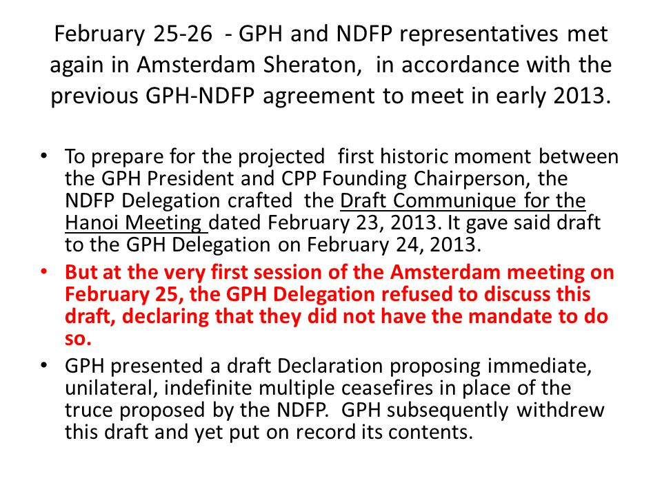 February 25-26 - GPH and NDFP representatives met again in Amsterdam Sheraton, in accordance with the previous GPH-NDFP agreement to meet in early 2013.