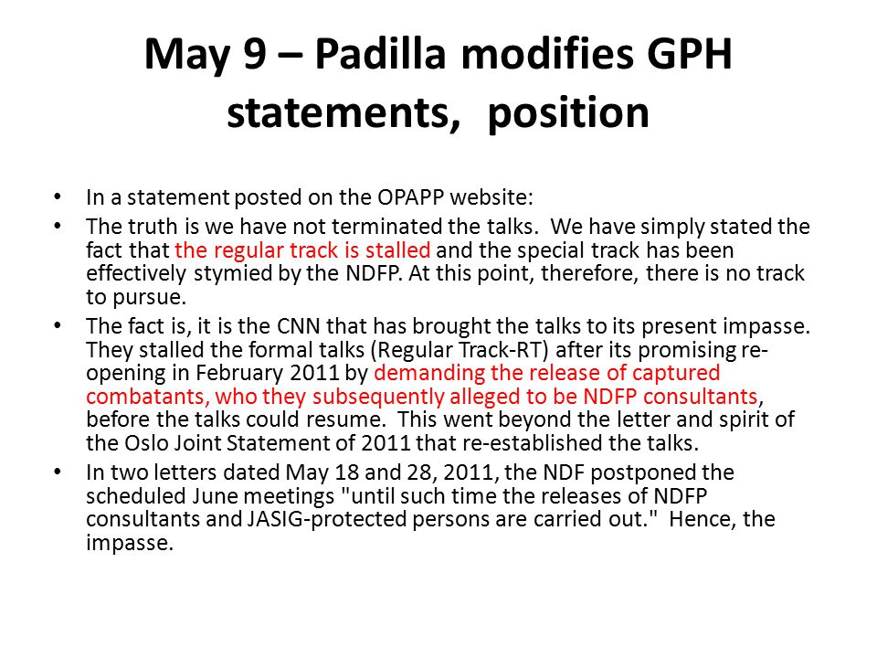 May 9 – Padilla modifies GPH statements, position