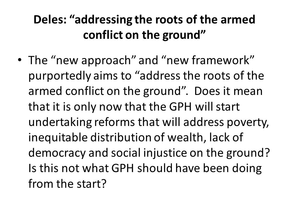 Deles: addressing the roots of the armed conflict on the ground