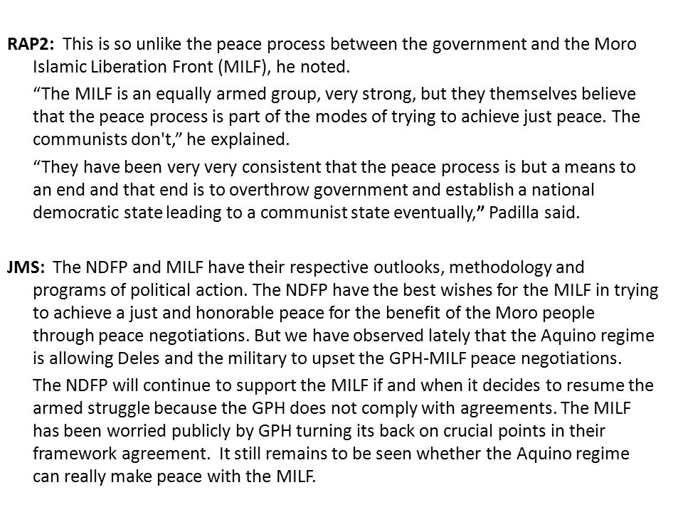 RAP2: This is so unlike the peace process between the government and the Moro Islamic Liberation Front (MILF), he noted.