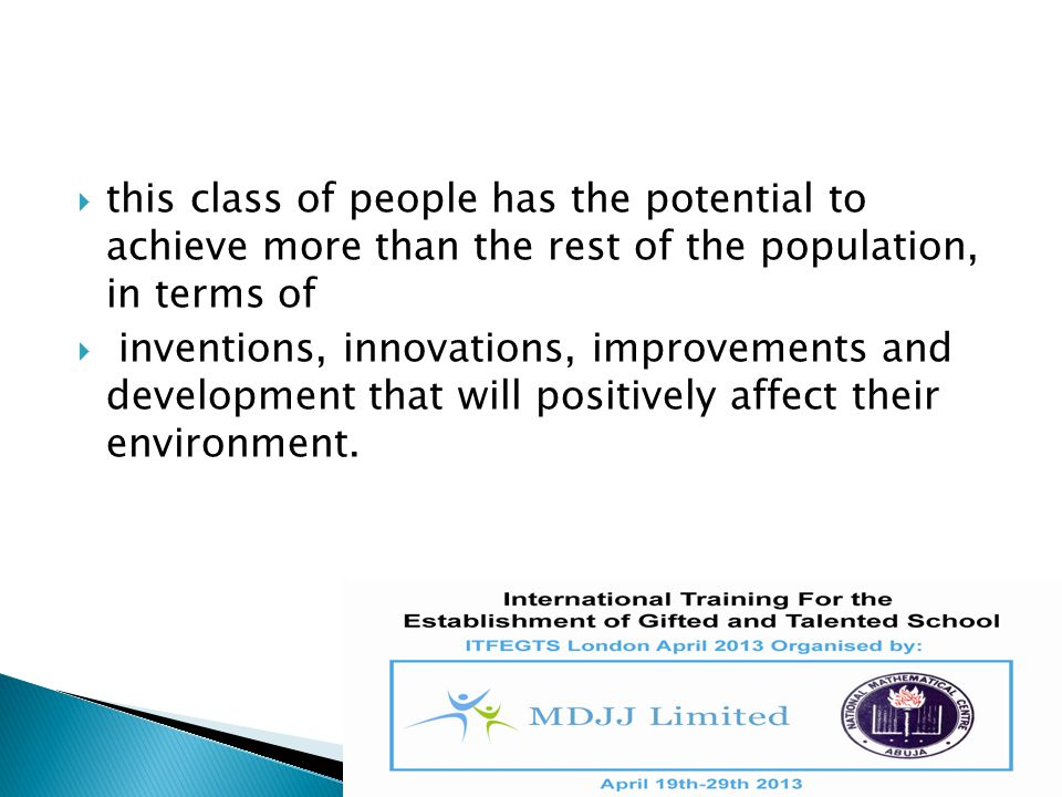 this class of people has the potential to achieve more than the rest of the population, in terms of