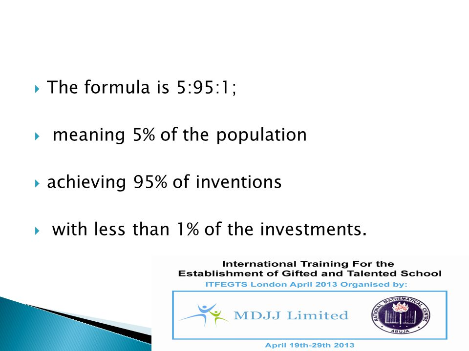 The formula is 5:95:1; meaning 5% of the population.