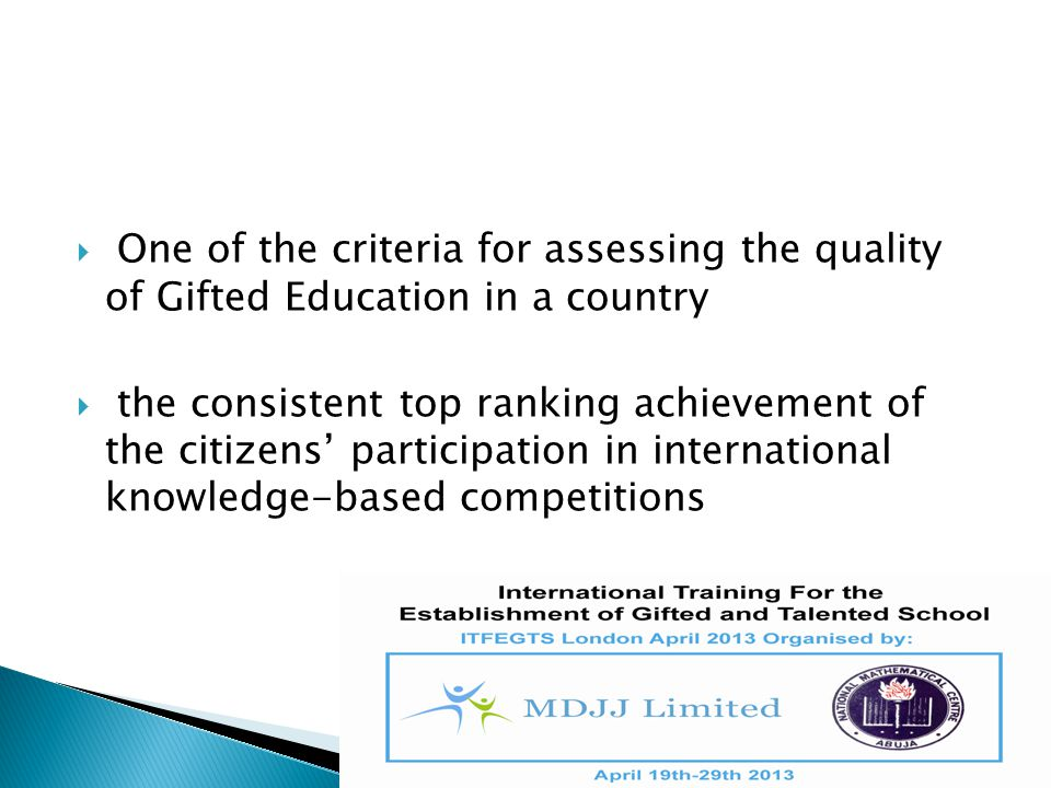 One of the criteria for assessing the quality of Gifted Education in a country