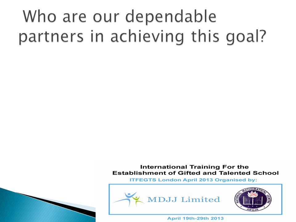 Who are our dependable partners in achieving this goal