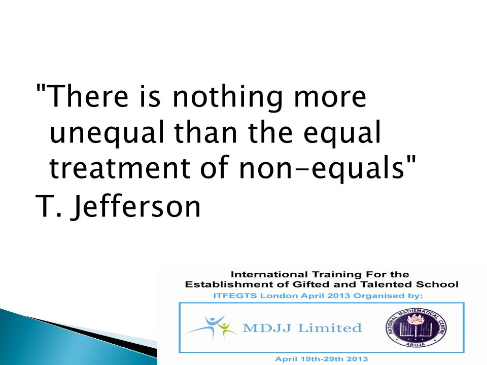 There is nothing more unequal than the equal treatment of non-equals