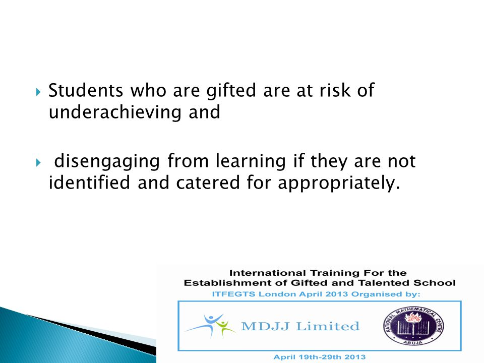 Students who are gifted are at risk of underachieving and