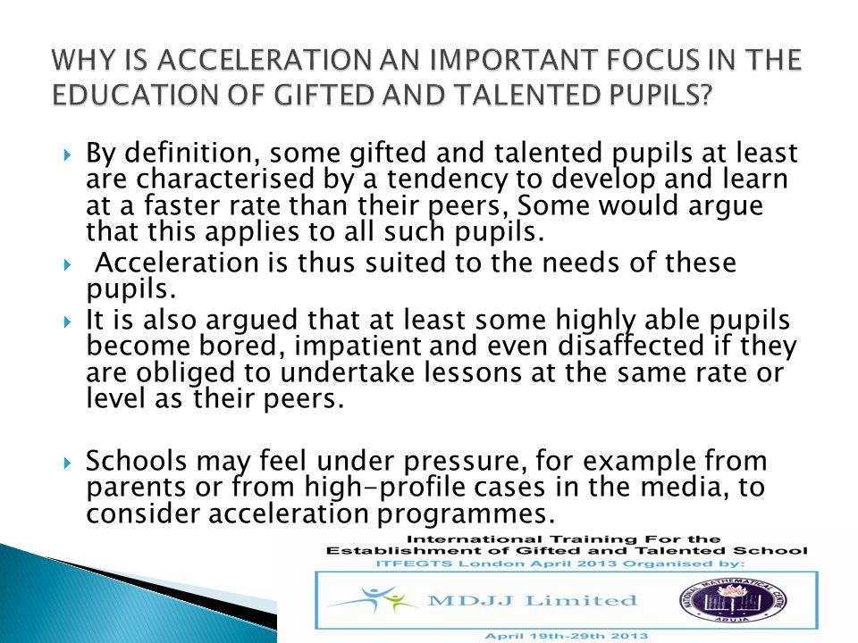 WHY IS ACCELERATION AN IMPORTANT FOCUS IN THE EDUCATION OF GIFTED AND TALENTED PUPILS