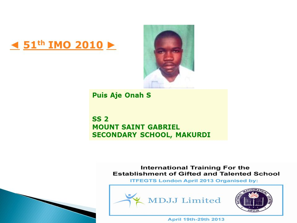 ◄ 51th IMO 2010 ► Puis Aje Onah S SS 2