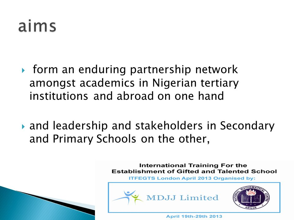 aims form an enduring partnership network amongst academics in Nigerian tertiary institutions and abroad on one hand.