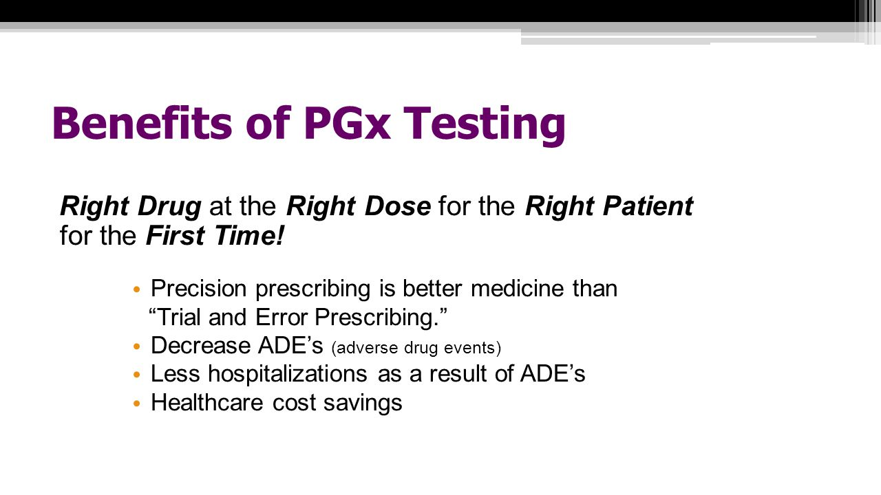 Benefits of PGx Testing