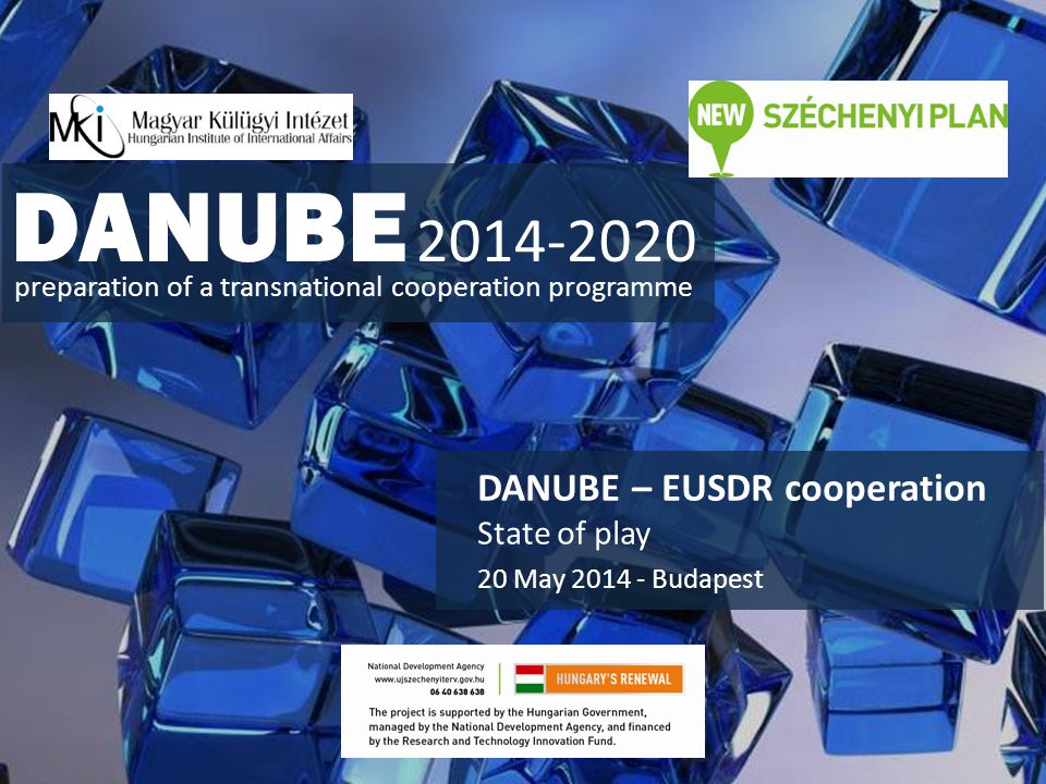 DANUBE 2014-2020 DANUBE – EUSDR cooperation State of play