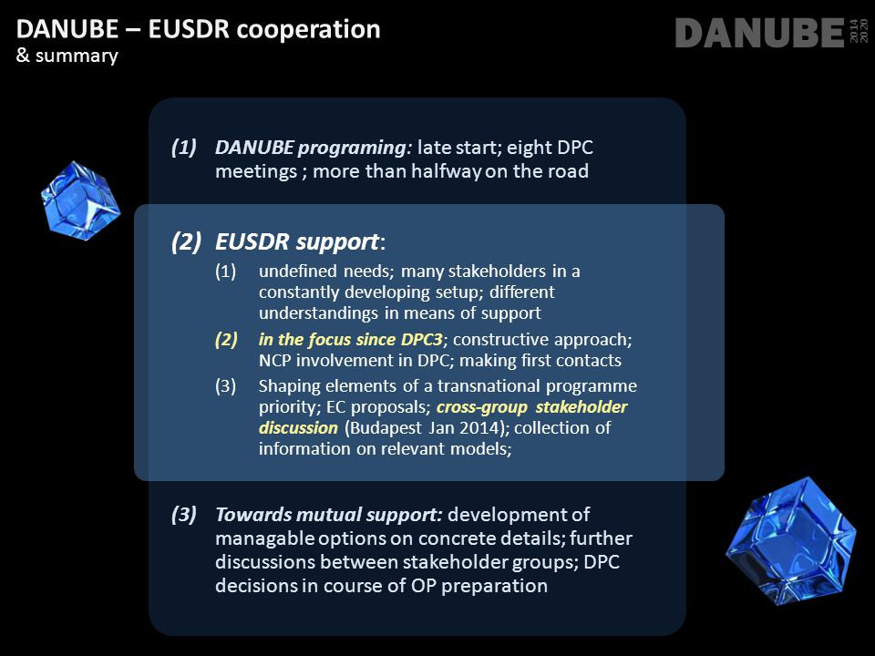 DANUBE DANUBE – EUSDR cooperation EUSDR support: & summary