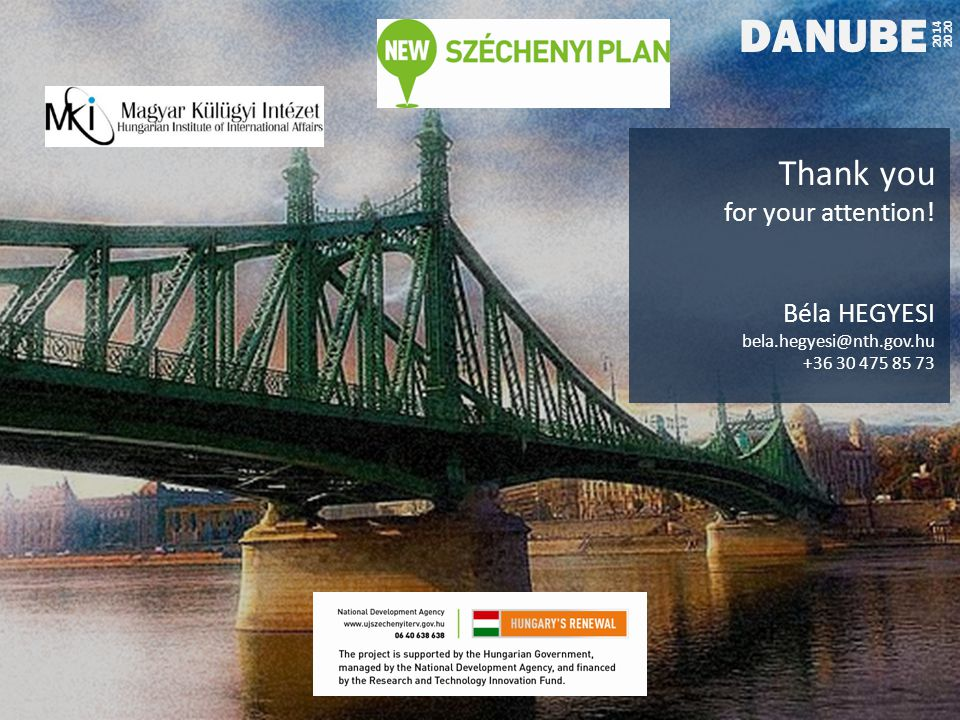 DANUBE Thank you for your attention! Béla HEGYESI