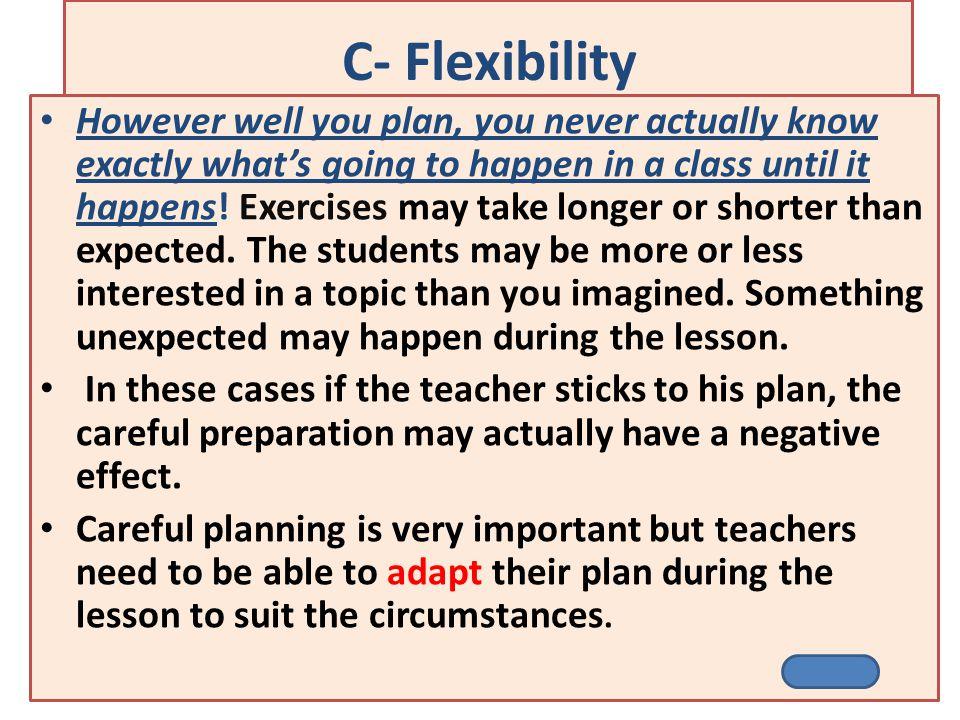 C- Flexibility