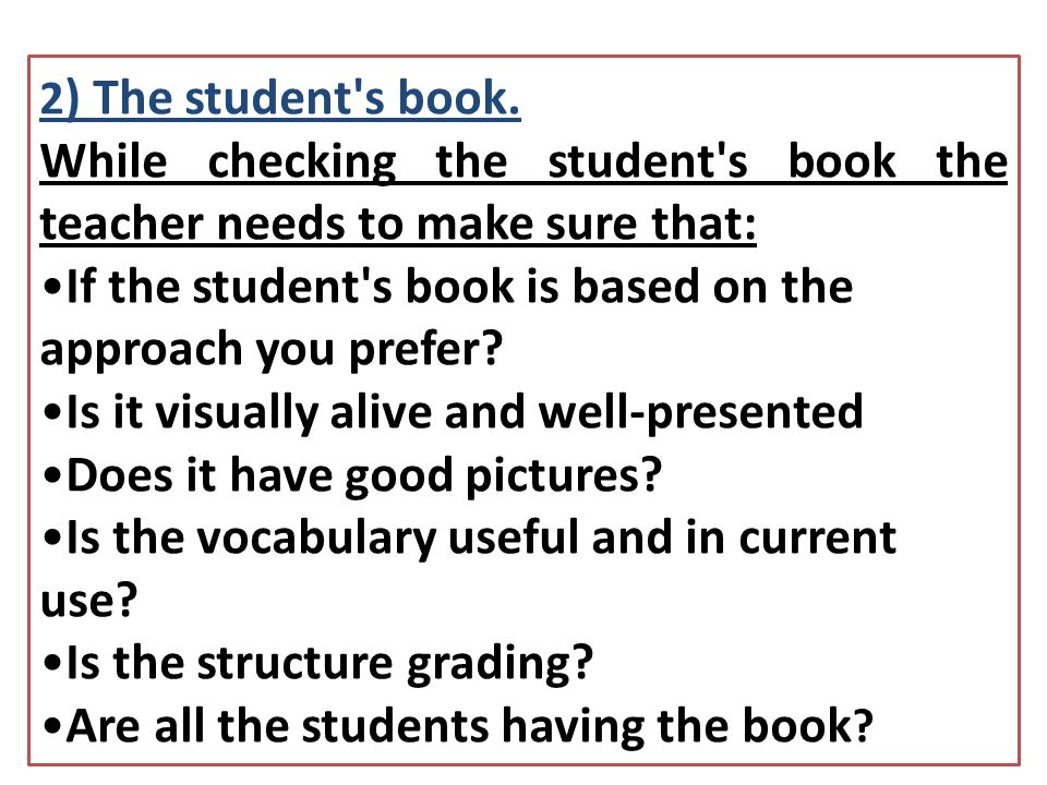 While checking the student s book the teacher needs to make sure that: