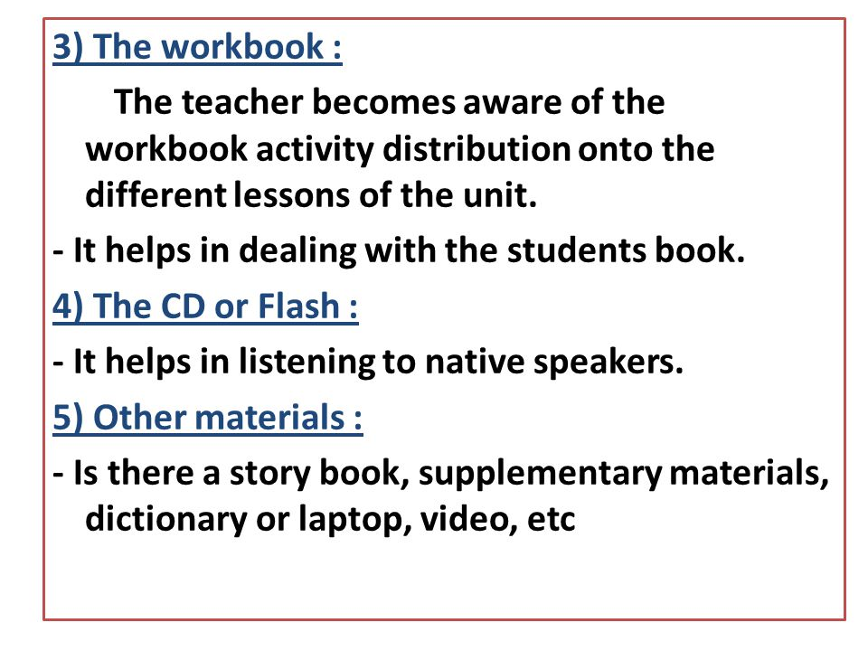 3) The workbook : The teacher becomes aware of the workbook activity distribution onto the different lessons of the unit.