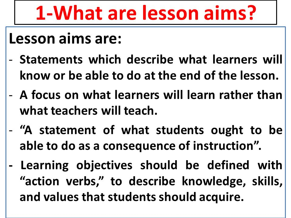 1-What are lesson aims Lesson aims are: