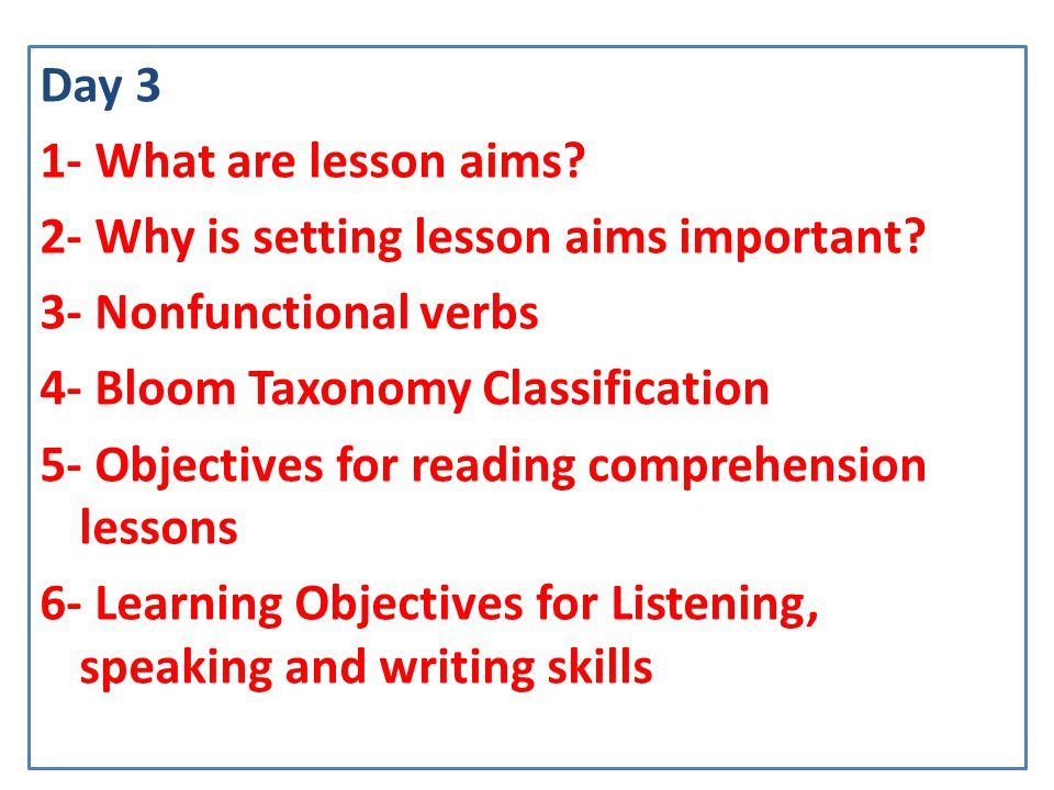 Day 3 1- What are lesson aims. 2- Why is setting lesson aims important