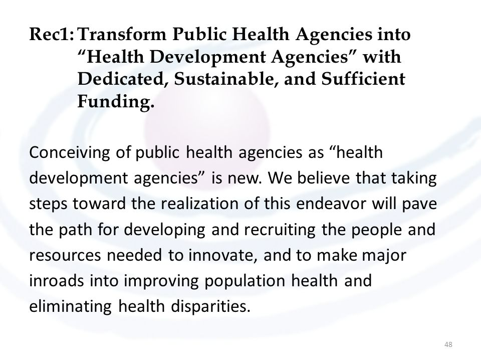 Rec1:. Transform Public Health Agencies into