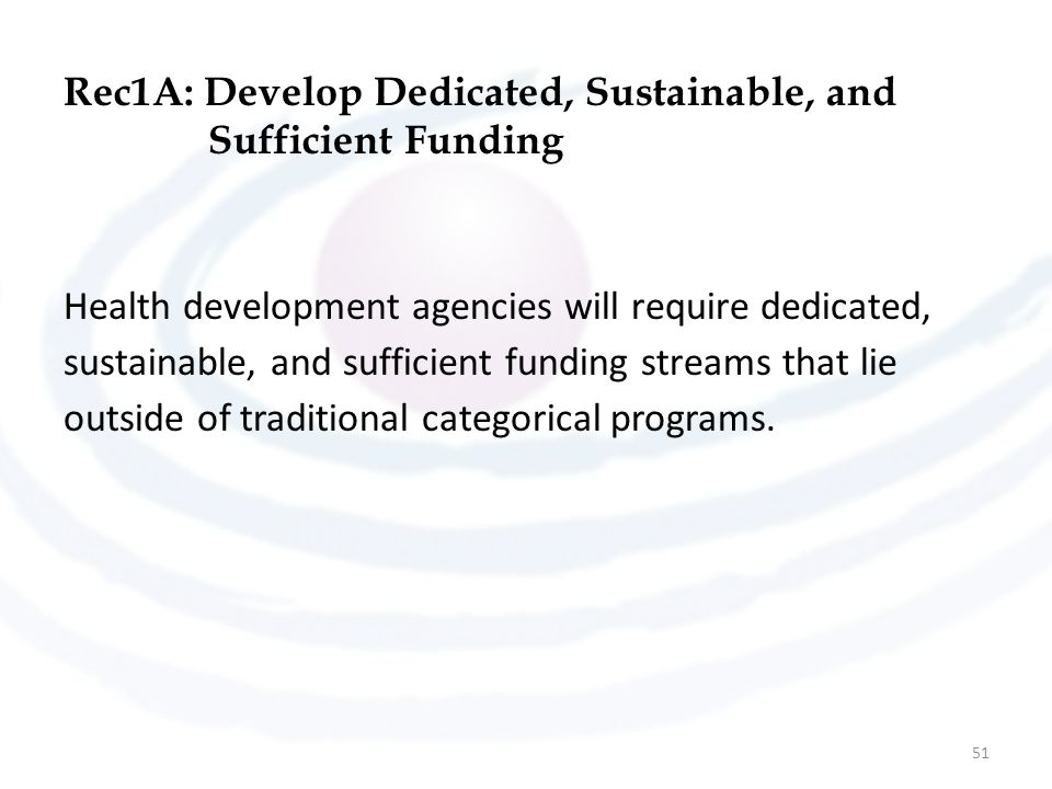 Rec1A: Develop Dedicated, Sustainable, and Sufficient Funding