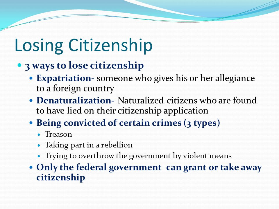 Losing Citizenship 3 ways to lose citizenship