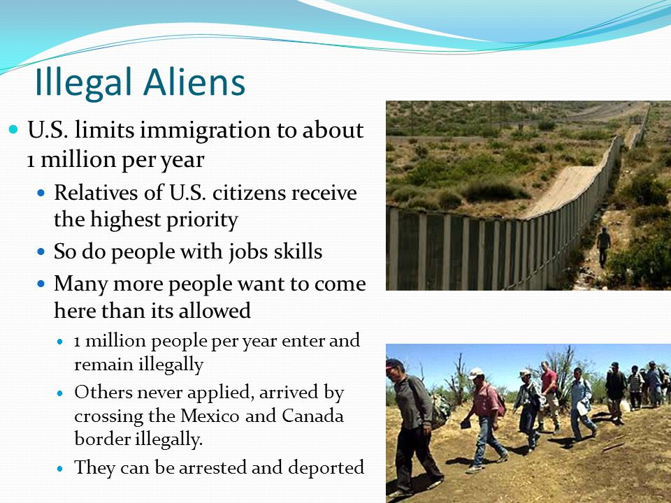 Illegal Aliens U.S. limits immigration to about 1 million per year